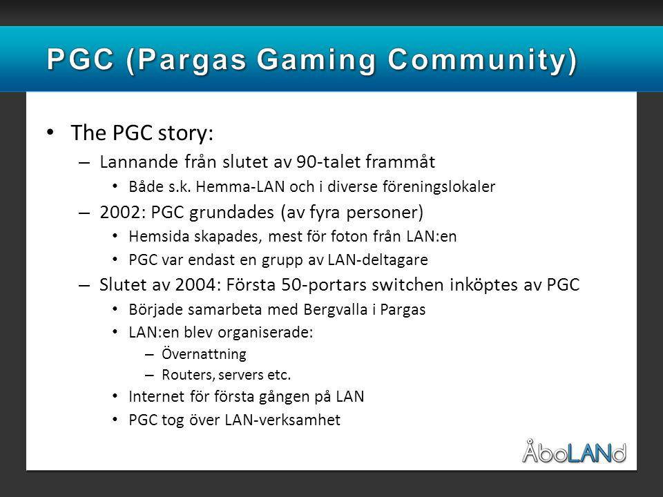 • The PGC story: – Lannande från slutet av 90-talet frammåt • Både s.k.