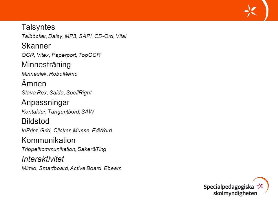 Talsyntes Talböcker, Daisy, MP3, SAPI, CD-Ord, Vital Skanner OCR, Vitex, Paperport, TopOCR Minnesträning Minneslek, RoboMemo Ämnen Stava Rex, Saida, S