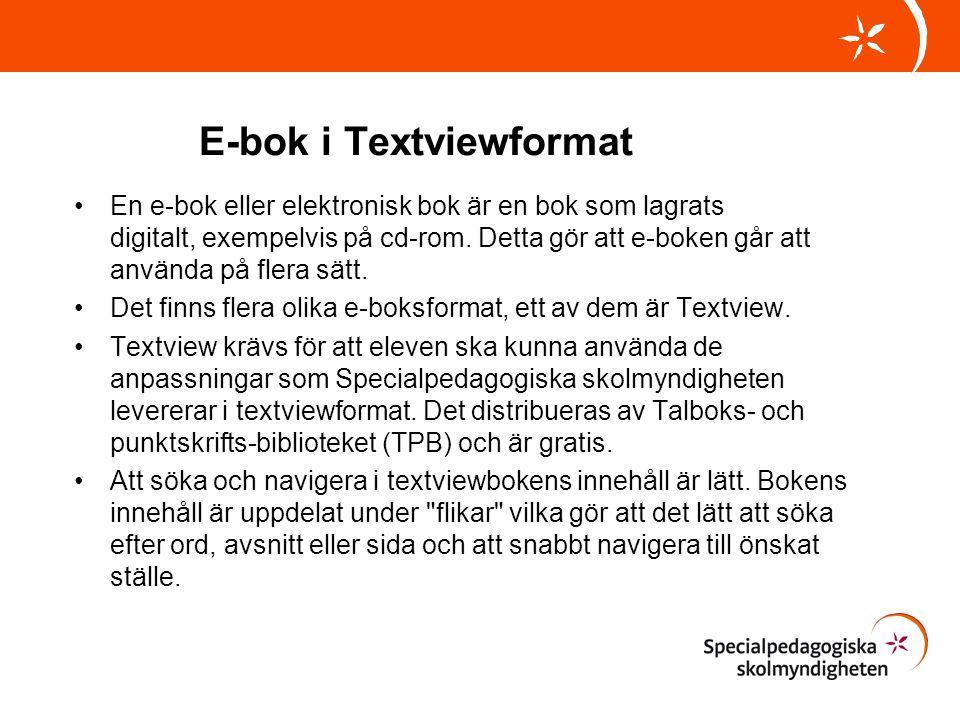 E-bok i Textviewformat •En e-bok eller elektronisk bok är en bok som lagrats digitalt, exempelvis på cd-rom. Detta gör att e-boken går att använda på