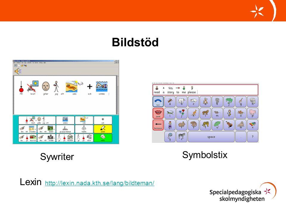 Bildstöd Sywriter Symbolstix Lexin http://lexin.nada.kth.se/lang/bildteman/ http://lexin.nada.kth.se/lang/bildteman/