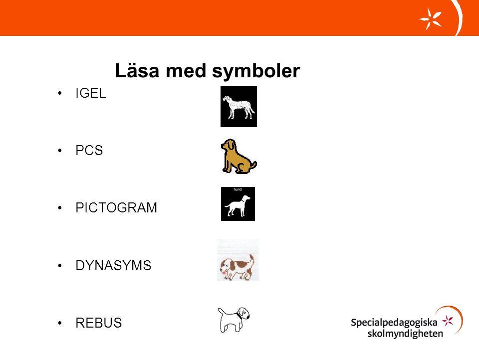 Läsa med symboler •IGEL •PCS •PICTOGRAM •DYNASYMS •REBUS