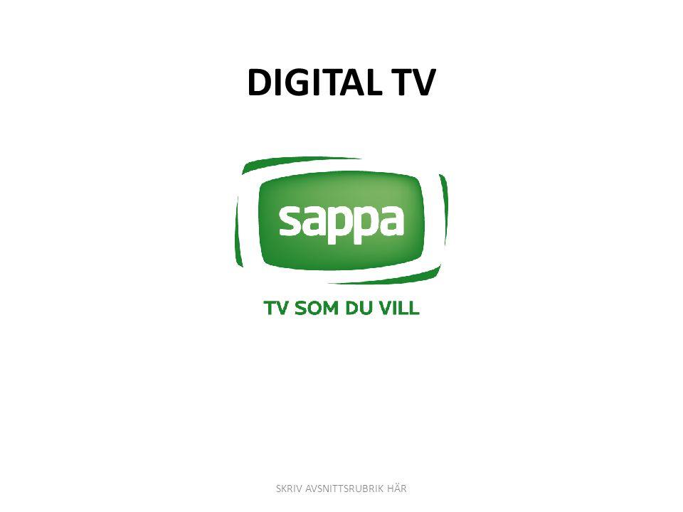 SKRIV AVSNITTSRUBRIK HÄR DIGITAL TV