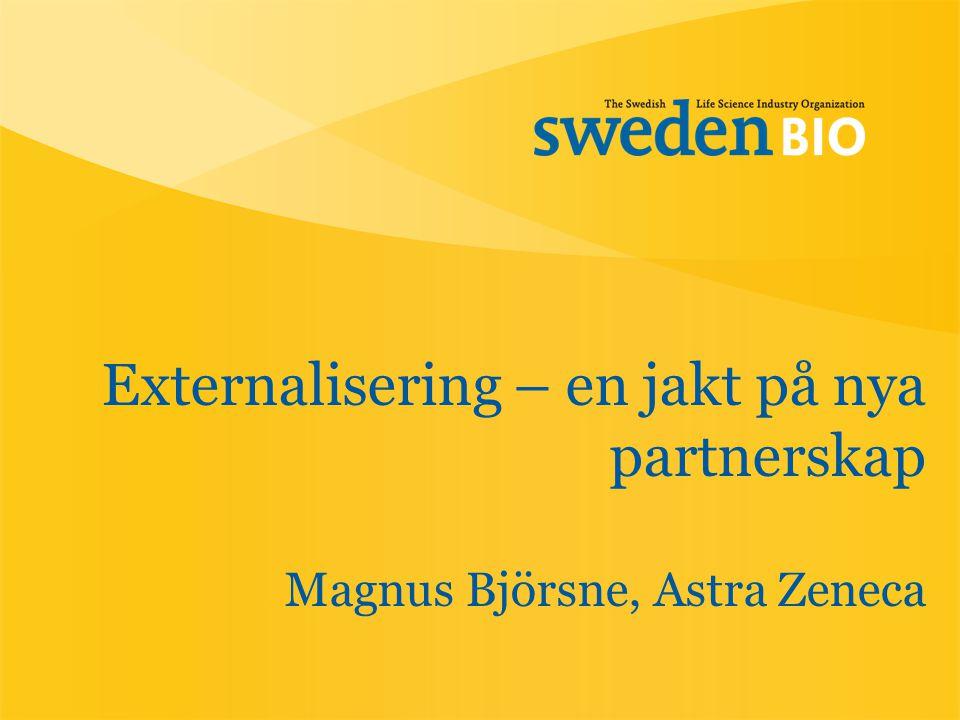 Externalisering – en jakt på nya partnerskap Magnus Björsne, Astra Zeneca