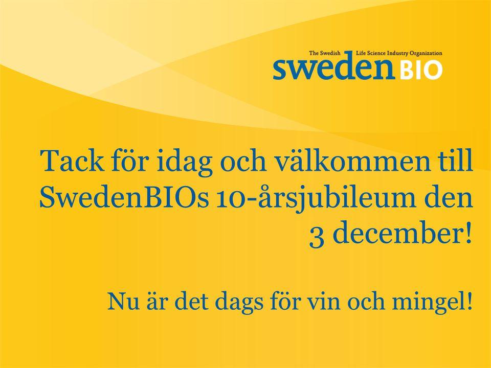 Tack för idag och välkommen till SwedenBIOs 10-årsjubileum den 3 december! Nu är det dags för vin och mingel!