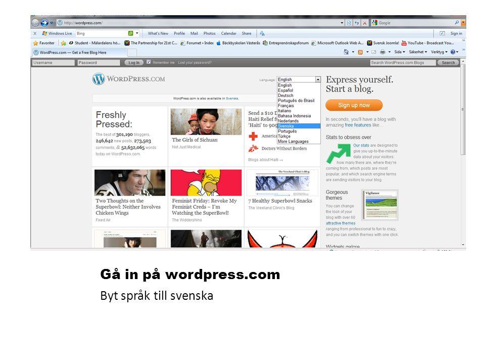 Gå in på wordpress.com Byt språk till svenska