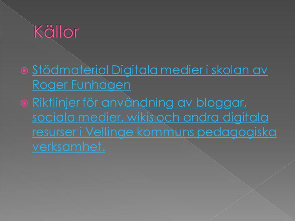  Stödmaterial Digitala medier i skolan av Roger Funhagen Stödmaterial Digitala medier i skolan av Roger Funhagen  Riktlinjer för användning av bloggar, sociala medier, wikis och andra digitala resurser i Vellinge kommuns pedagogiska verksamhet.