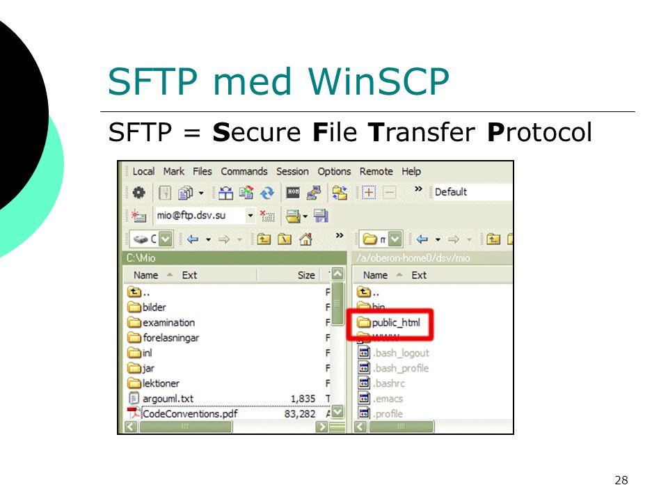 28 SFTP med WinSCP SFTP = Secure File Transfer Protocol