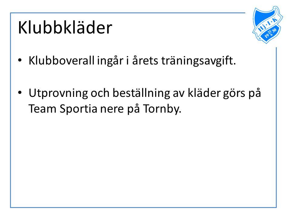 Klubbkläder • Klubboverall ingår i årets träningsavgift. • Utprovning och beställning av kläder görs på Team Sportia nere på Tornby.