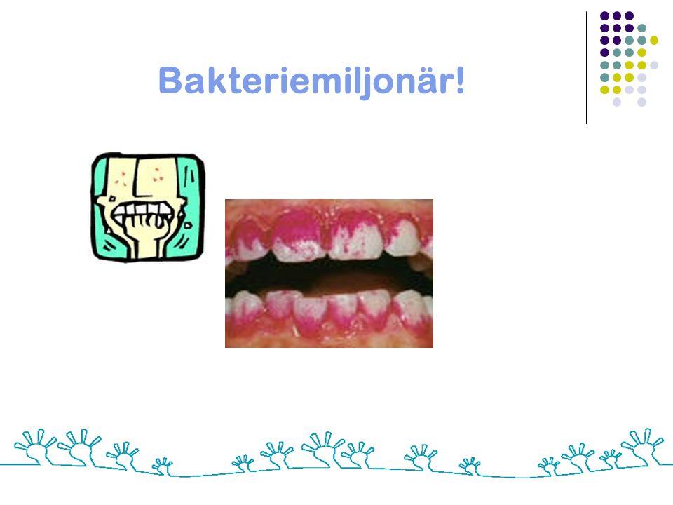 Tänder skadas av bakterier…