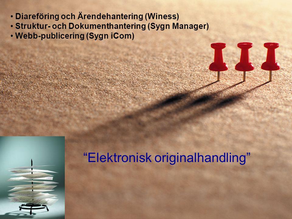 """• Diareföring och Ärendehantering (Winess) • Struktur- och Dokumenthantering (Sygn Manager) • Webb-publicering (Sygn iCom) """"Elektronisk originalhandli"""