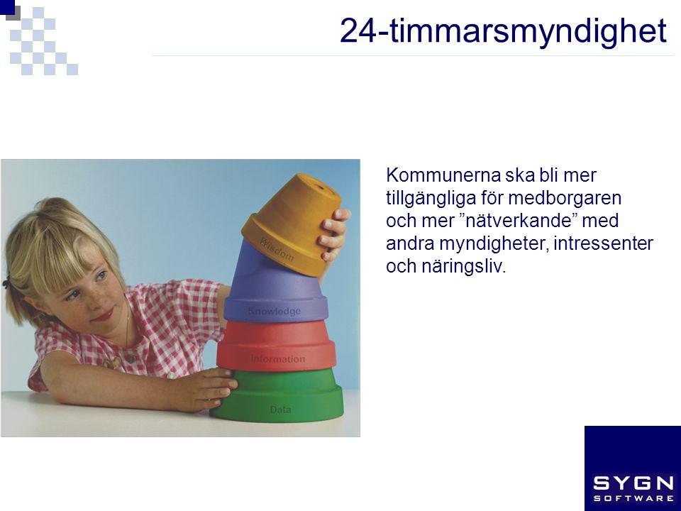 """24-timmarsmyndighet Strategiska överväganden Kommunerna ska bli mer tillgängliga för medborgaren och mer """"nätverkande"""" med andra myndigheter, intresse"""