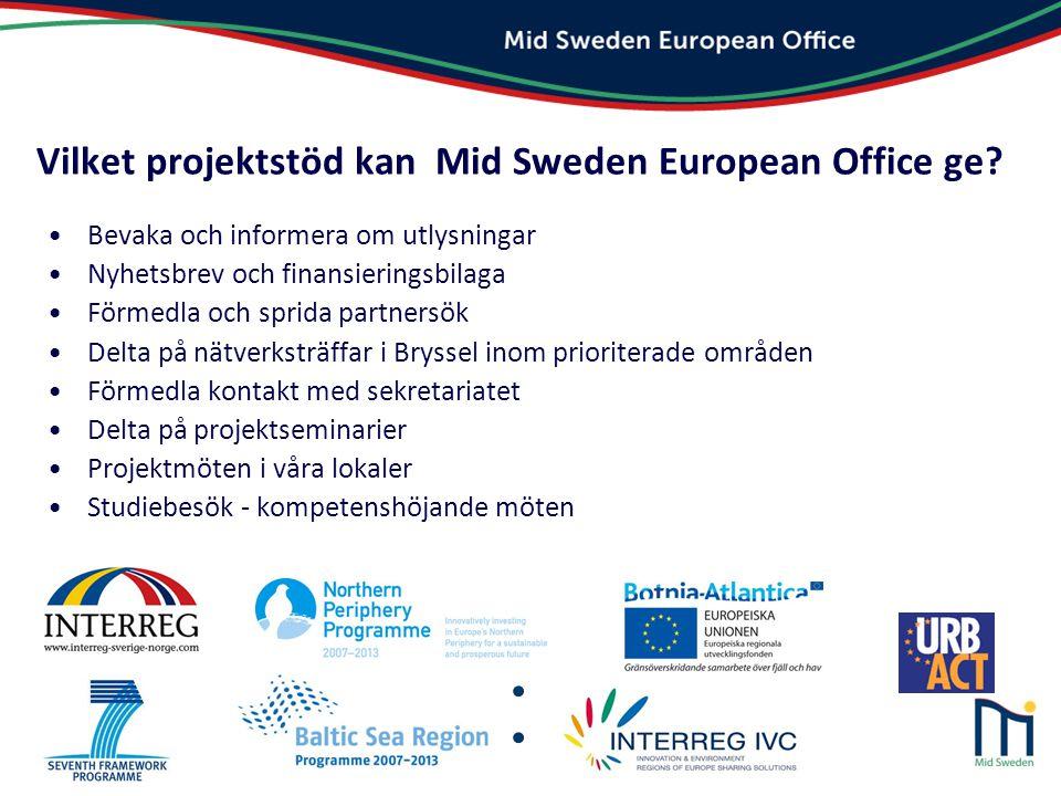 Vilket projektstöd kan Mid Sweden European Office ge? •Bevaka och informera om utlysningar •Nyhetsbrev och finansieringsbilaga •Förmedla och sprida pa