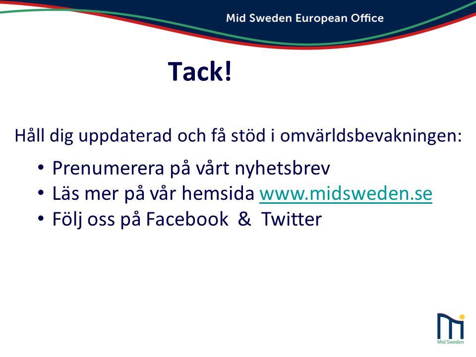Tack! Håll dig uppdaterad och få stöd i omvärldsbevakningen: • Prenumerera på vårt nyhetsbrev • Läs mer på vår hemsida www.midsweden.sewww.midsweden.s