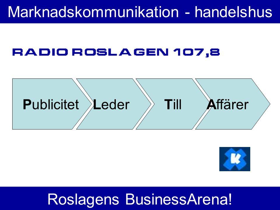 Marknadskommunikation - handelshus LederPublicitetTillAffärer Roslagens BusinessArena!