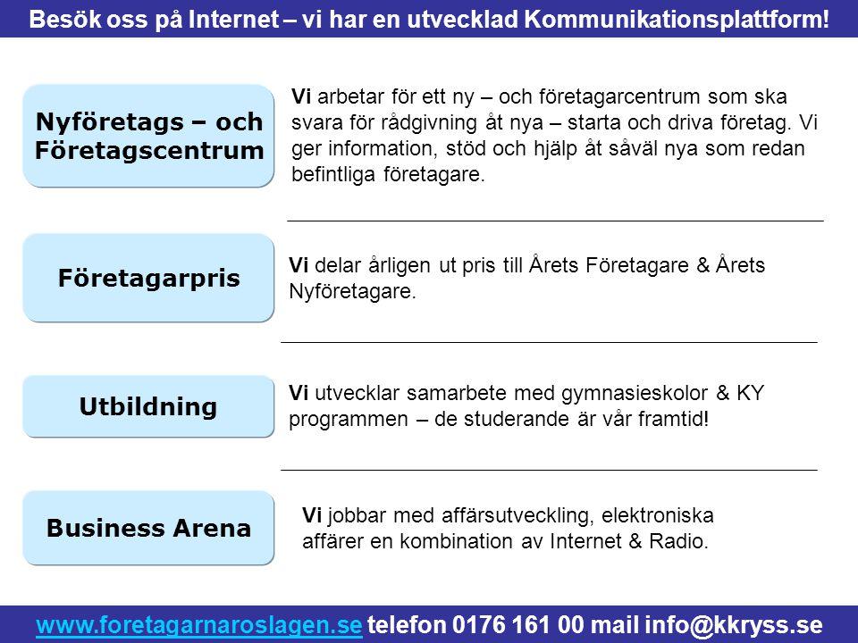 Fördelar Radio Roslagen kan ge ditt företag, din förening eller din organisation kontinuerlig information och vi förmedlar ditt budskap inom Norrtälje kommun till Österåker eller till Åland.