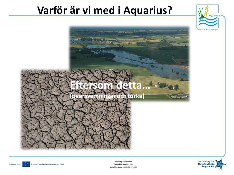 Varför är vi med i Aquarius? Eftersom detta… (översvämningar och torka)