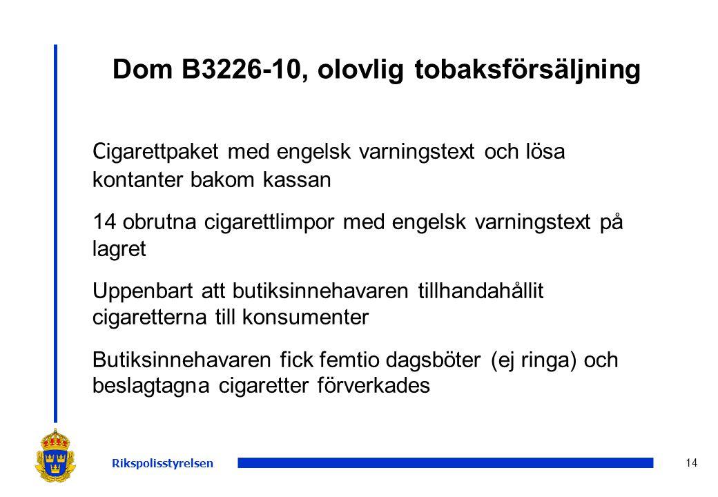 14 Dom B3226-10, olovlig tobaksförsäljning C igarettpaket med engelsk varningstext och lösa kontanter bakom kassan 14 obrutna cigarettlimpor med engel