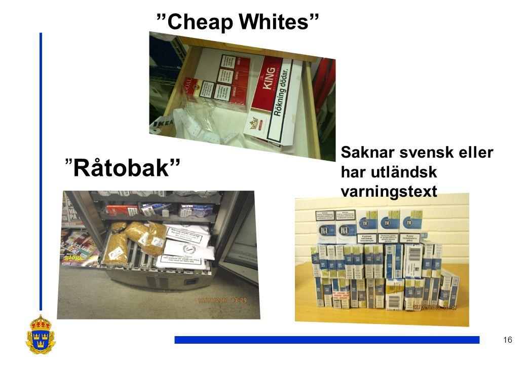 """16 """"Cheap Whites"""" """"Råtobak"""" Saknar svensk eller har utländsk varningstext"""