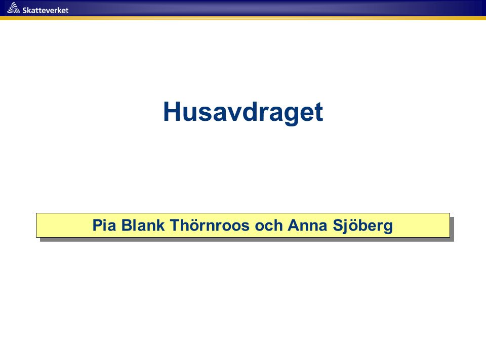 Husavdraget Pia Blank Thörnroos och Anna Sjöberg