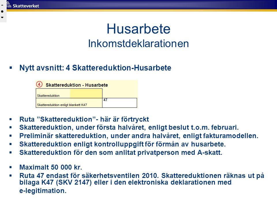 """Husarbete Inkomstdeklarationen  Nytt avsnitt: 4 Skattereduktion-Husarbete  Ruta """"Skattereduktion""""- här är förtryckt  Skattereduktion, under första"""