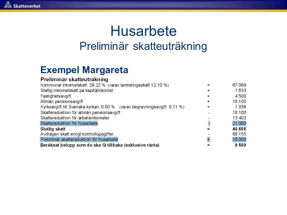 Husarbete Preliminär skatteuträkning Exempel Margareta