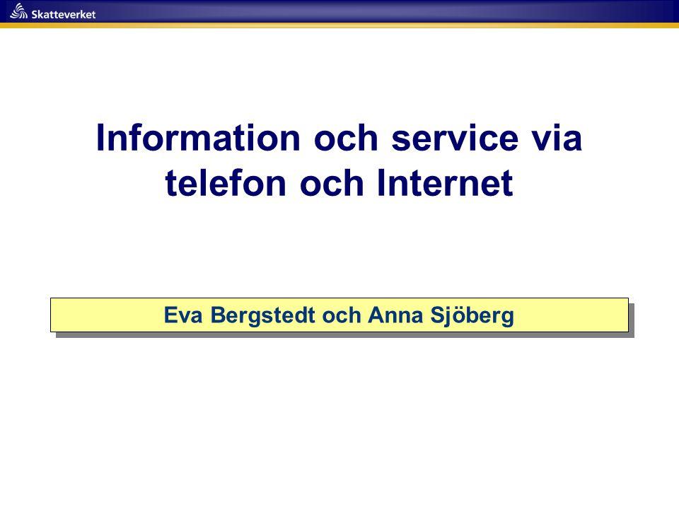 Information och service via telefon och Internet Eva Bergstedt och Anna Sjöberg