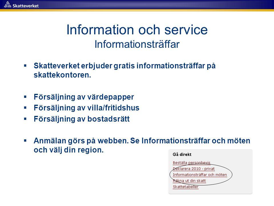 Information och service Informationsträffar  Skatteverket erbjuder gratis informationsträffar på skattekontoren.  Försäljning av värdepapper  Försä