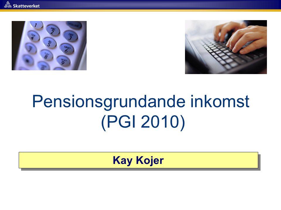 Kay Kojer Pensionsgrundande inkomst (PGI 2010)