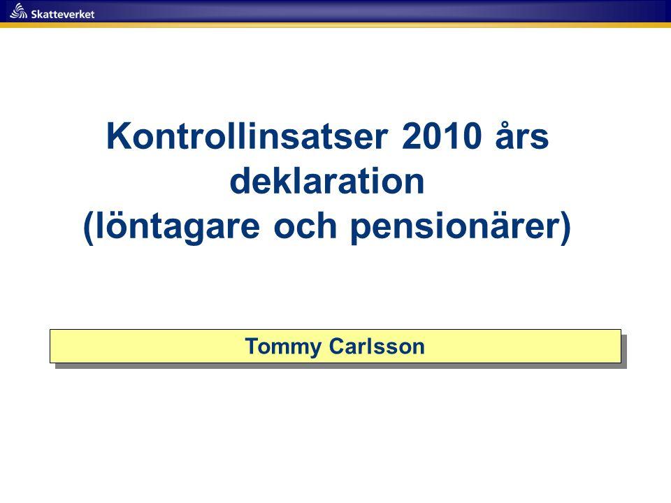 Kontrollinsatser 2010 års deklaration (löntagare och pensionärer) Tommy Carlsson