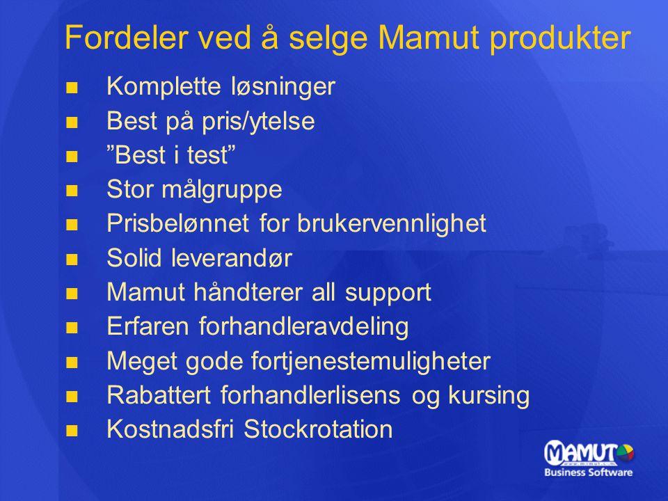 """Fordeler ved å selge Mamut produkter   Komplette løsninger   Best på pris/ytelse   """"Best i test""""   Stor målgruppe   Prisbelønnet for brukerv"""
