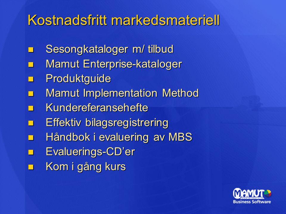 Kostnadsfritt markedsmateriell  Sesongkataloger m/ tilbud  Mamut Enterprise-kataloger  Produktguide  Mamut Implementation Method  Kundereferansehefte  Effektiv bilagsregistrering  Håndbok i evaluering av MBS  Evaluerings-CD'er  Kom i gång kurs