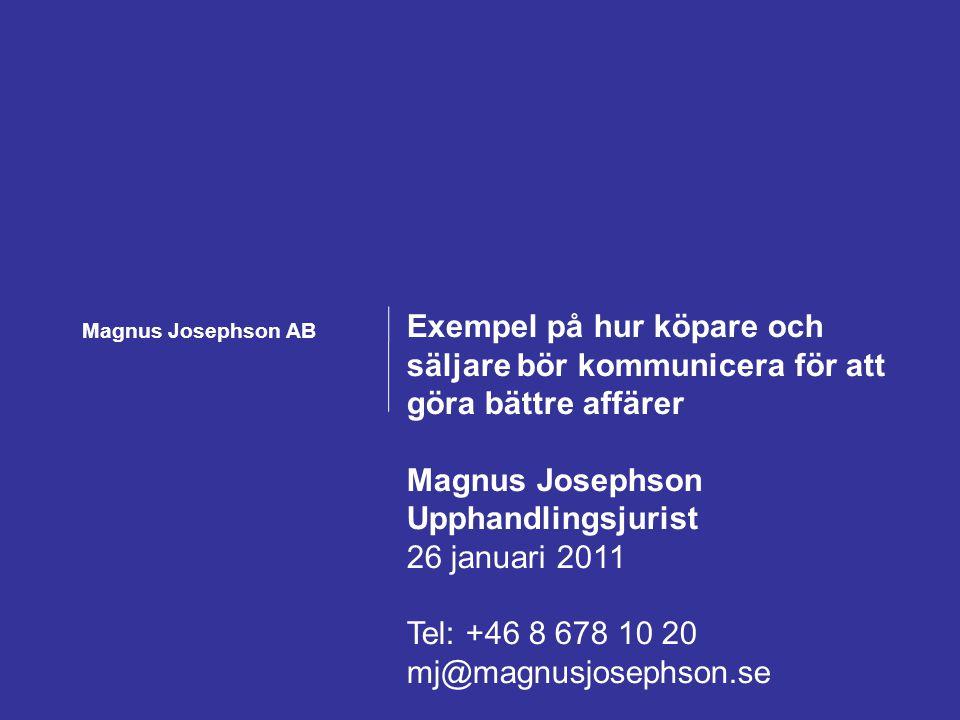 Magnus Josephson AB – Framgångsrik försäljning mot offentlig sektor 22 februari 2011 Forum för offentlig upphandling 2 Sammanfattningsvis… •Kommunikation är informationsutbyte •Som upphandlare bestämmer du hur mycket information du behöver för att kunna fatta beslut •Som leverantör måste du ha en plan för hur din information skall nå marknaden för att skapa bäst effekt •LOU reglerar ingenting om hur information skall ske före och efter upphandlingarna – tänk fritt!