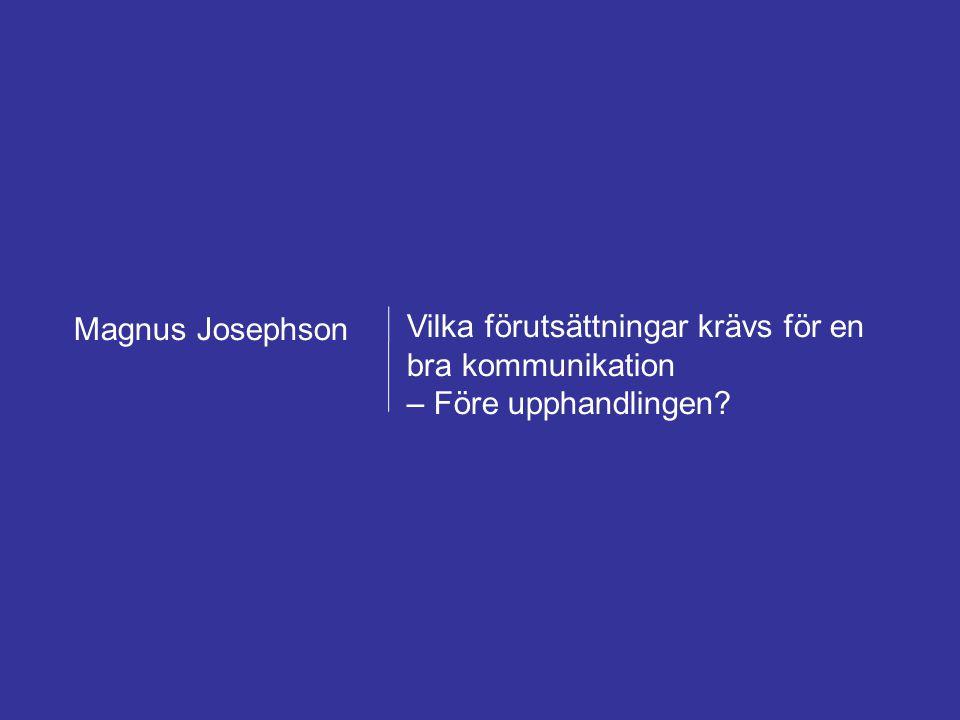 Magnus Josephson AB – Framgångsrik försäljning mot offentlig sektor 22 februari 2011 Forum för offentlig upphandling 10 Vilka förutsättningar krävs fö
