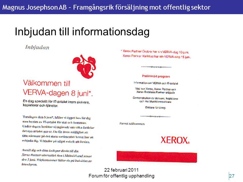 Magnus Josephson AB – Framgångsrik försäljning mot offentlig sektor 22 februari 2011 Forum för offentlig upphandling 27 Inbjudan till informationsdag