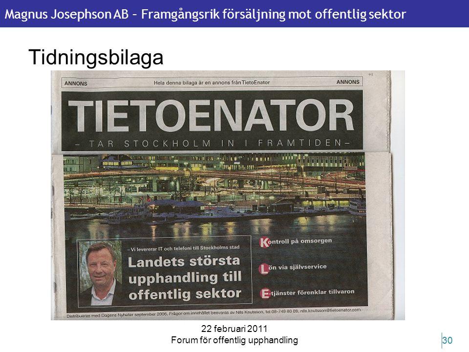 Magnus Josephson AB – Framgångsrik försäljning mot offentlig sektor 22 februari 2011 Forum för offentlig upphandling 30 Tidningsbilaga