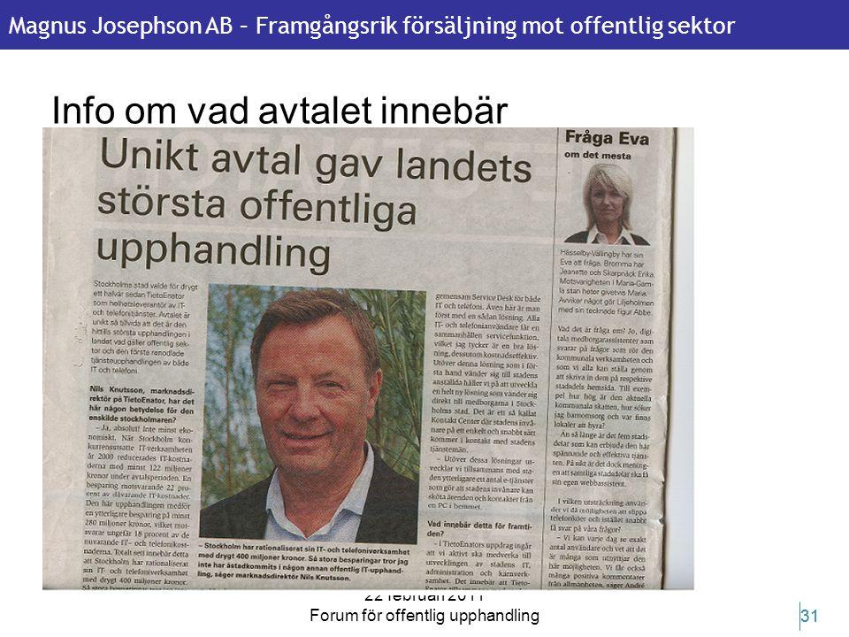 Magnus Josephson AB – Framgångsrik försäljning mot offentlig sektor 22 februari 2011 Forum för offentlig upphandling 31 Info om vad avtalet innebär