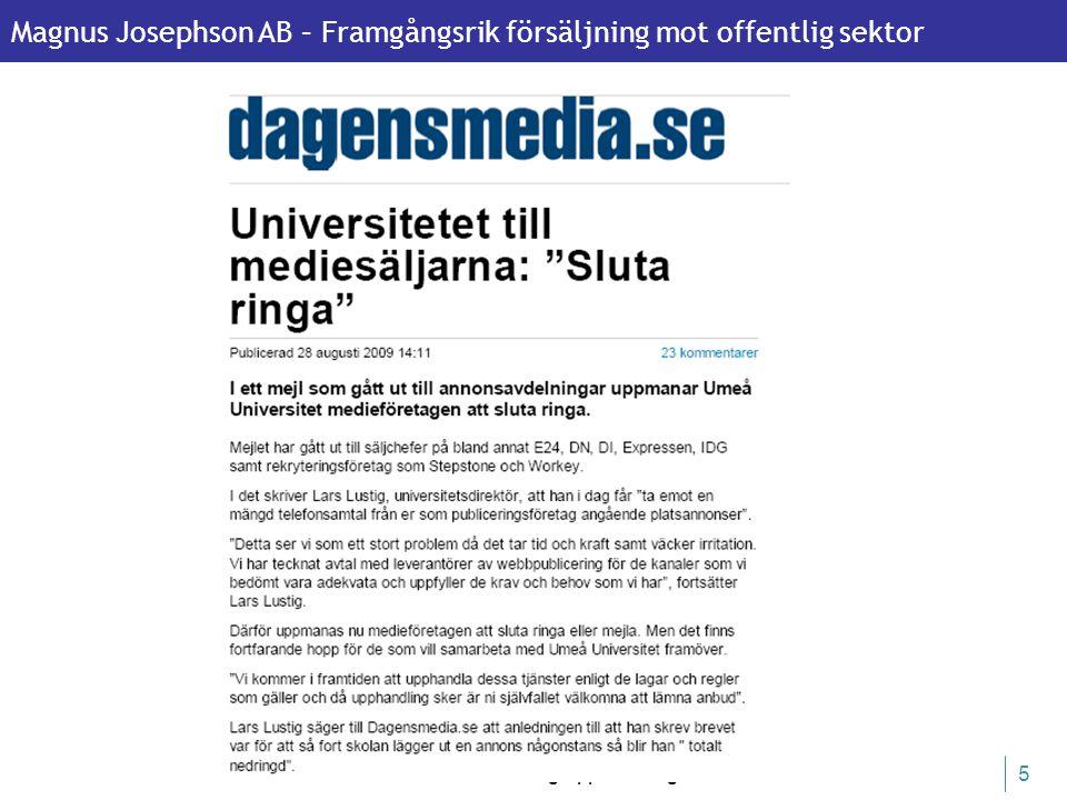 Magnus Josephson AB – Framgångsrik försäljning mot offentlig sektor 22 februari 2011 Forum för offentlig upphandling 36 6.