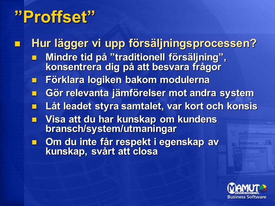 """""""Proffset""""  Hur lägger vi upp försäljningsprocessen?  Mindre tid på """"traditionell försäljning"""", konsentrera dig på att besvara frågor  Förklara log"""