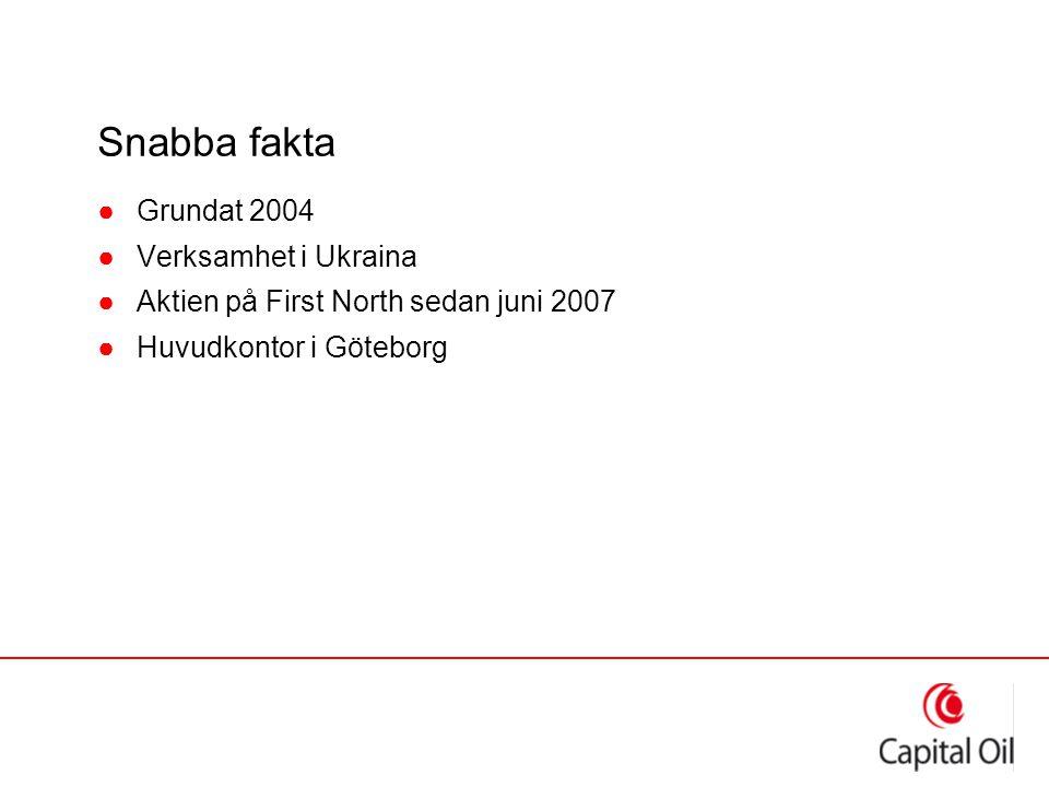 Snabba fakta ●Grundat 2004 ●Verksamhet i Ukraina ●Aktien på First North sedan juni 2007 ●Huvudkontor i Göteborg