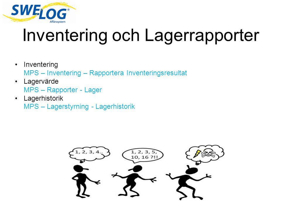 Inventering och Lagerrapporter •Inventering MPS – Inventering – Rapportera Inventeringsresultat •Lagervärde MPS – Rapporter - Lager •Lagerhistorik MPS