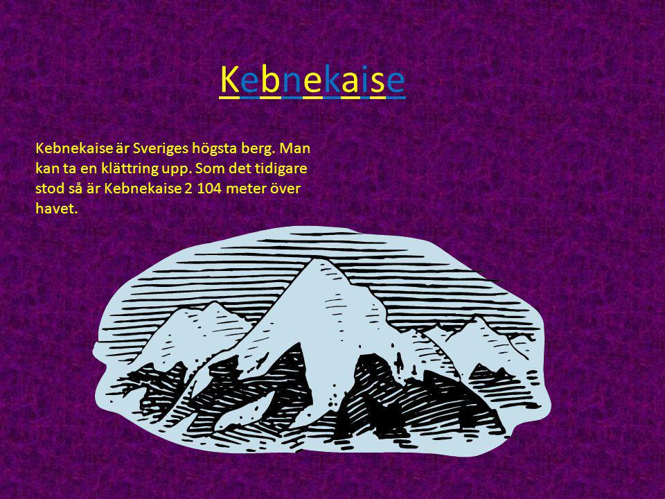 KebnekaiseKebnekaise Kebnekaise är Sveriges högsta berg.