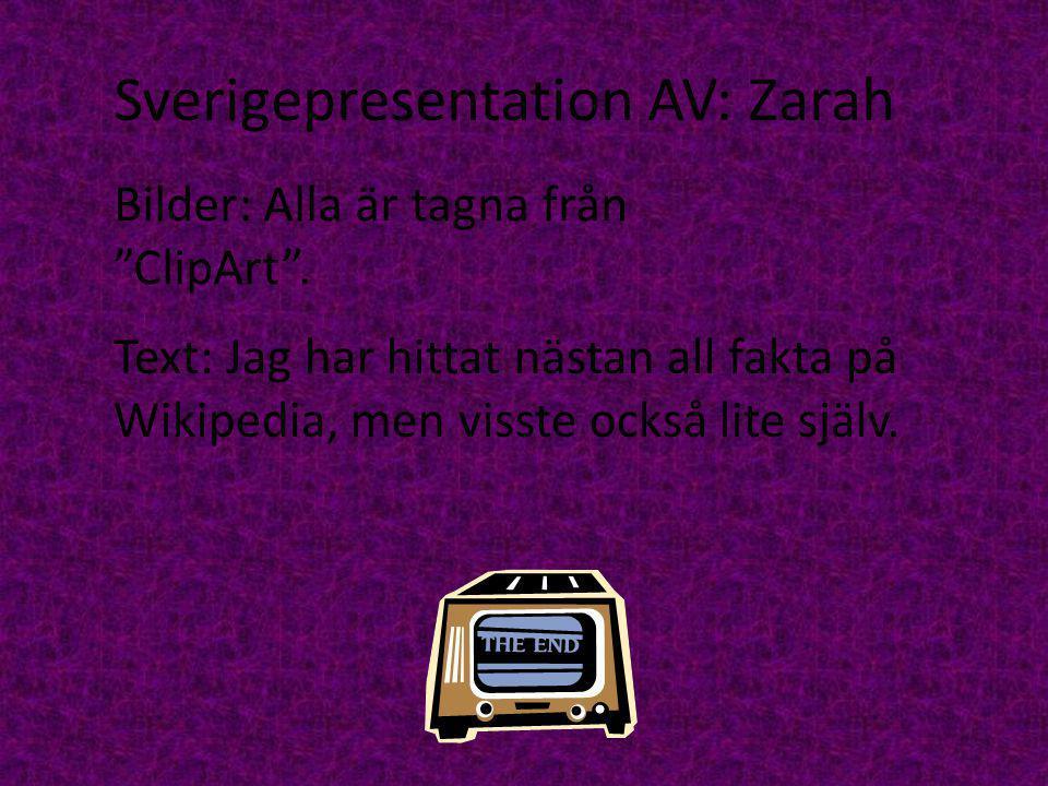 Sverigepresentation AV: Zarah Bilder: Alla är tagna från ClipArt .