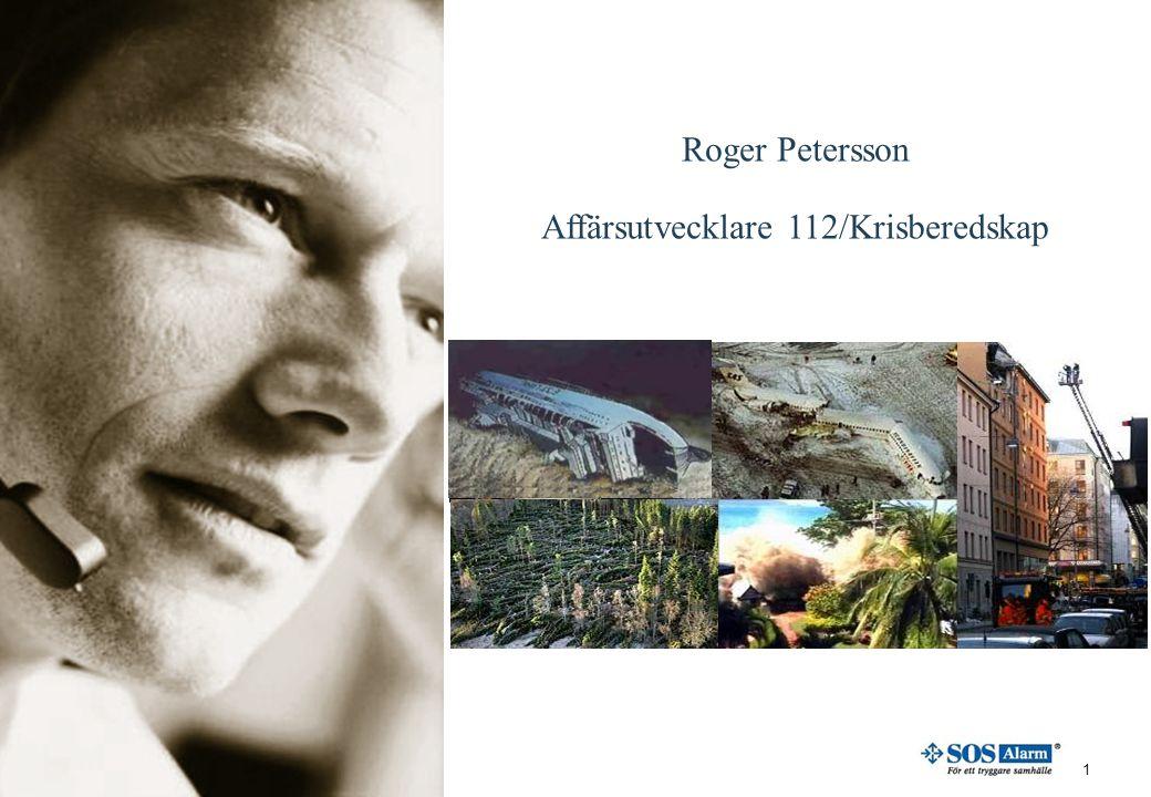 1 Roger Petersson Affärsutvecklare 112/Krisberedskap