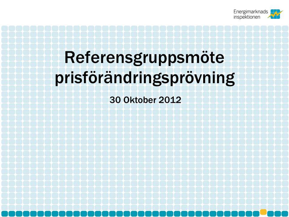 Referensgruppsmöte prisförändringsprövning 30 Oktober 2012