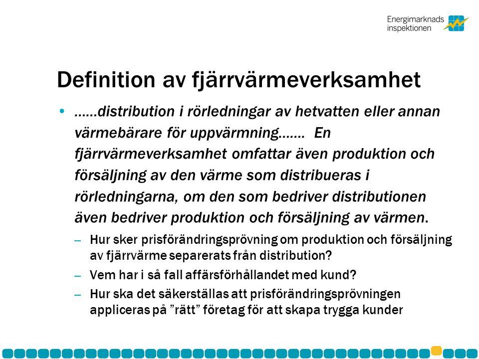 Definition av fjärrvärmeverksamhet •……distribution i rörledningar av hetvatten eller annan värmebärare för uppvärmning……. En fjärrvärmeverksamhet omfa