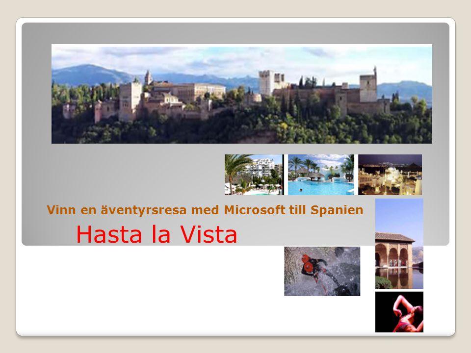 Hasta la Vista Vinn en äventyrsresa med Microsoft till Spanien