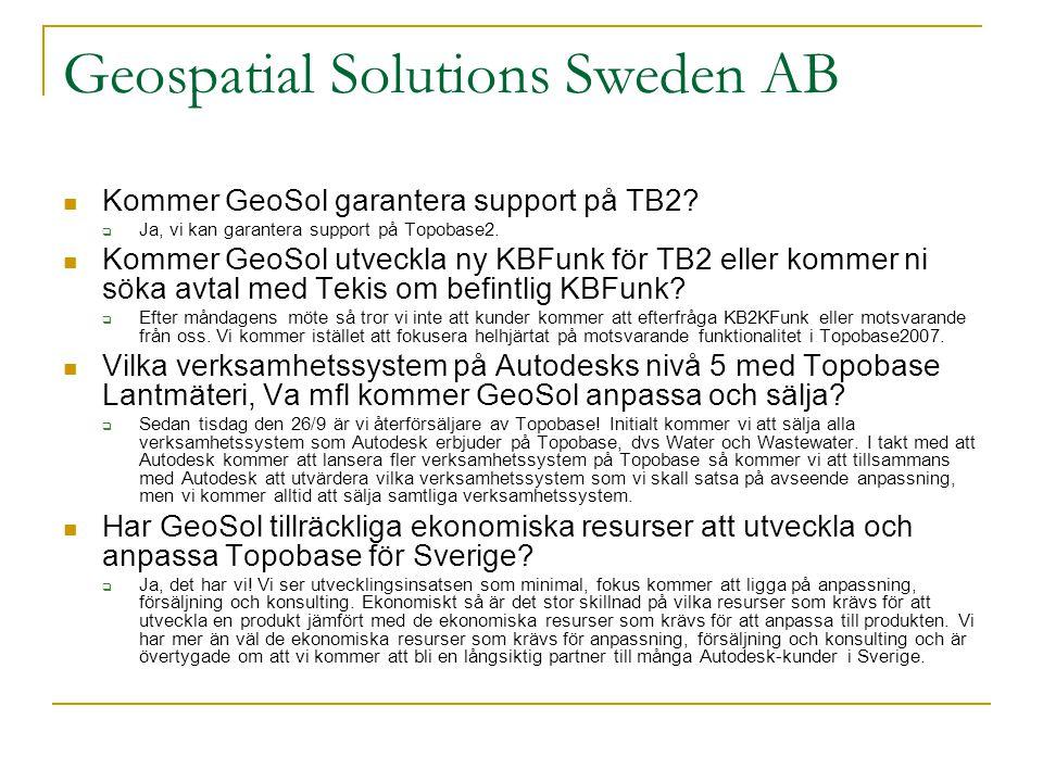 Geospatial Solutions Sweden AB  Kommer GeoSol garantera support på TB2.