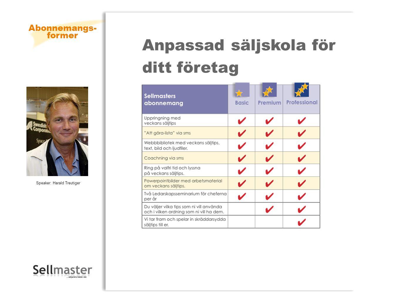 Abonnemangs- former Anpassad säljskola för ditt företag Speaker: Harald Treutiger