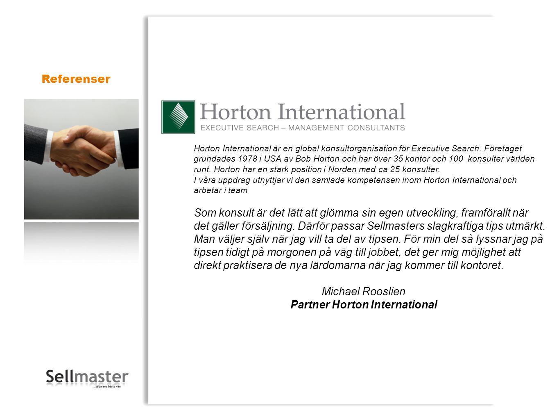 Horton International är en global konsultorganisation för Executive Search. Företaget grundades 1978 i USA av Bob Horton och har över 35 kontor och 10