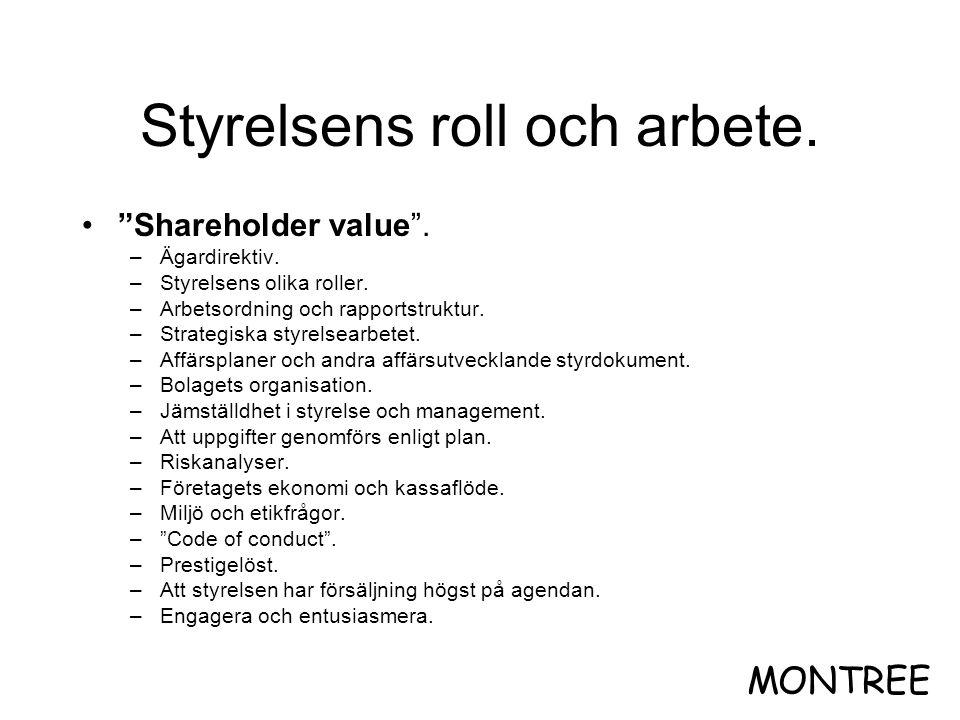 """Styrelsens roll och arbete. •""""Shareholder value"""". –Ägardirektiv. –Styrelsens olika roller. –Arbetsordning och rapportstruktur. –Strategiska styrelsear"""